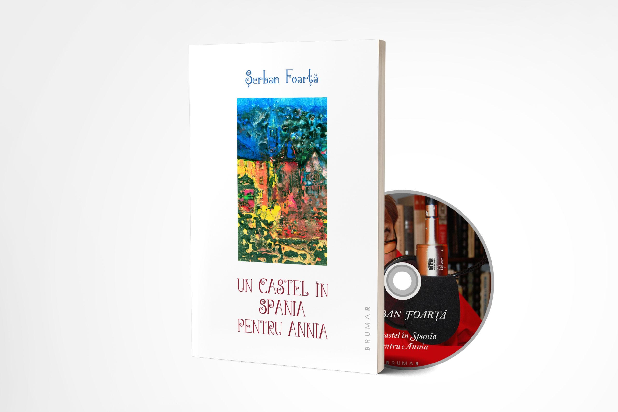 Un Castel în Spania pentru Annia, de Șerban Foarță (cu CD)